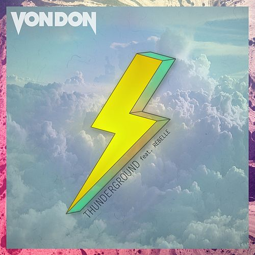 Thunderground (feat. Rebelle) by Von Don