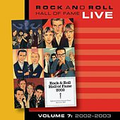 Rock and Roll Hall of Fame Volume 7: 2002- 2003 by Various Artists