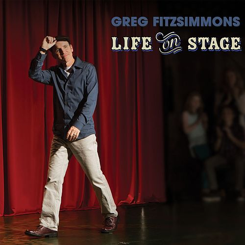 Life On Stage by Greg Fitzsimmons
