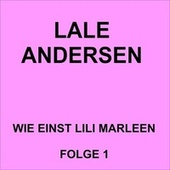 Wie einst Lili Marleen Folge 1 by Lale Andersen