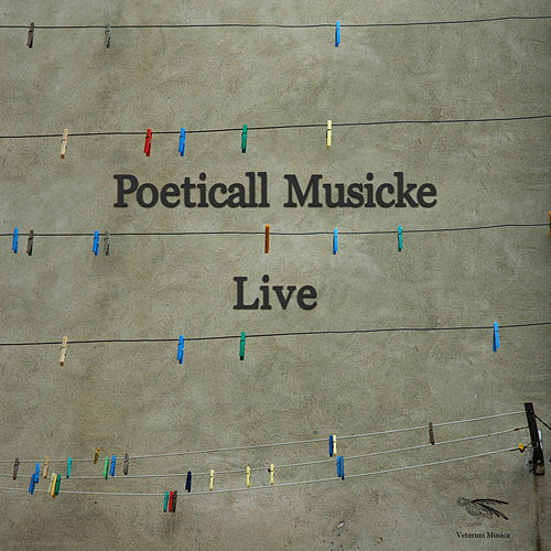 Poeticall Musicke Live by Poeticall Musicke