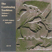 The Continuing Tradition Volume 1: Ballads, A Folk-Legacy Sampler by Various Artists