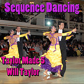 Sequence Dancing Taylor Made 5 by Will Taylor