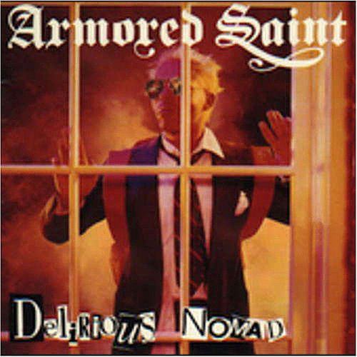 Delirious Nomad by Armored Saint