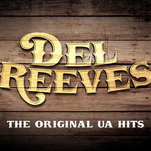The Original UA Hits by Del Reeves
