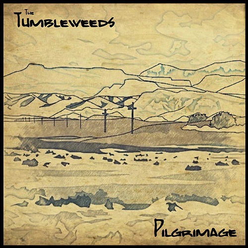 Pilgrimage by Tumbleweeds
