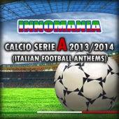 Innomania Calcio Serie a 2013/2014 (Italian Football Team) by Various Artists