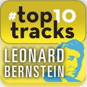 #top10tracks - Leonard Bernstein by Various Artists