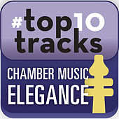 #top10tracks - Chamber Music Elegance by Various Artists