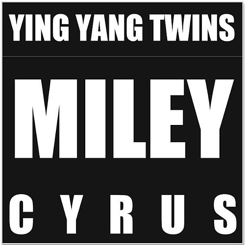 Miley Cyrus - Clean (feat. Rhythm) von Ying Yang Twins