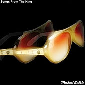 Songs from the King by Michael Bubble