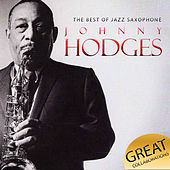The Best of Jazz Saxophone. Johnny Hodges Great Collaborations by Various Artists