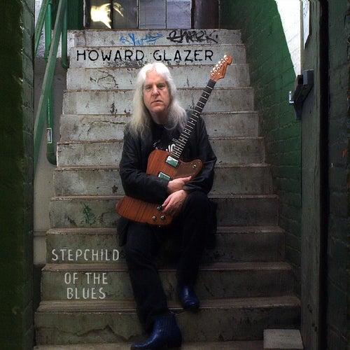 Stepchild of the Blues by Howard Glazer