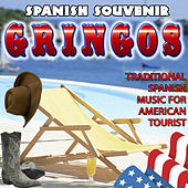 Spanish Souvenir for Gringos. Traditional Spanish Music for American Tourist by Various Artists