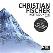 Holy Mountain Ep by Christian Fischer