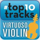 #top10tracks - Virtuoso Violin by Various Artists