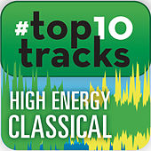 #top10tracks - High Energy Classical by Various Artists