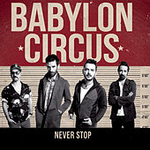 Never Stop by Babylon Circus