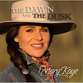 The Dawn and the Dusk by Mary Kaye