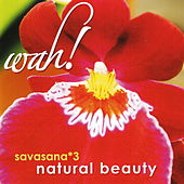Savasana 3: Natural Beauty by Wah!