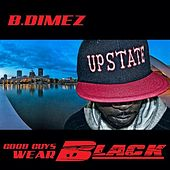 Good Guyz Wear Black by B.Dimez