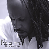 Nic of Time by Gershwin Lake