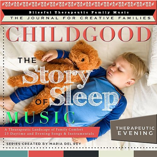 The Story of Sleep Music: Therapeutic Evening by Maria Del Rey