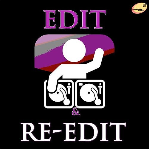 Edit & Re-Edit (A Colombo's Touch Versions) by Various Artists