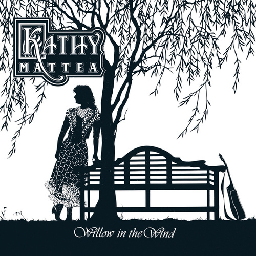 Willow In The Wind by Kathy Mattea