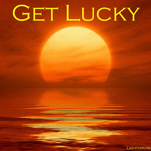 Get Lucky by Lighthouse