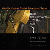 German Viola da Gamba Sonatas and Suites by Ernst Stolz