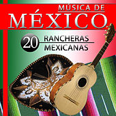 Música de México. 20 Rancheras Mexicanas by Various Artists