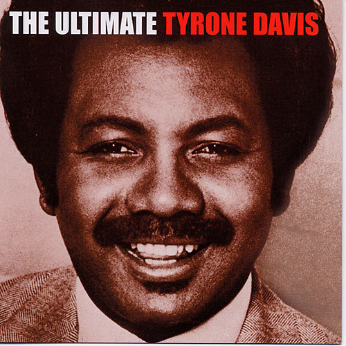 The Ultimate Tyrone Davis by Tyrone Davis