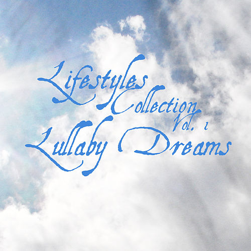 Lifestyles Collection Vol. 1: Lullaby Dreams by Kenneth Preston