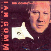 Cheap Hearts Hurt von Ian Gomm