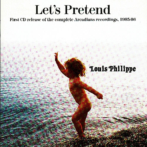 Let's Pretend by louis philippe