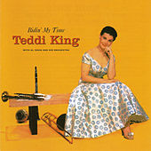 Bidin' My Time (with Al Cohn and His Orchestra) [featuring Gene Quill, Hank Jones, Billy Byers & Freddie Green] by Teddi King