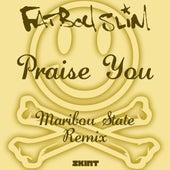 Praise You (Maribou State Remix) by Fatboy Slim