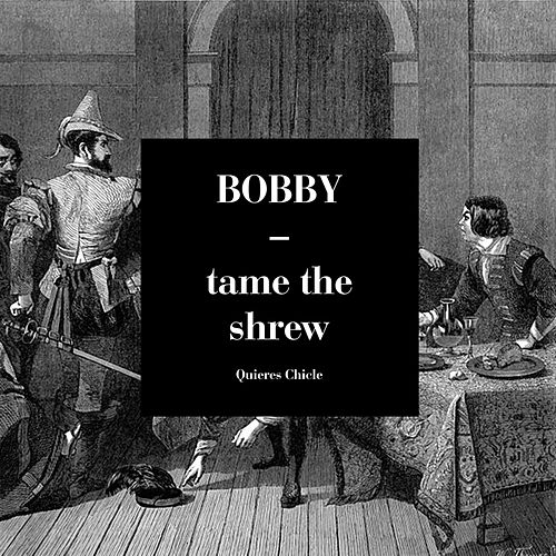 Tame the Shrew by Bobby