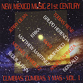 New Mexico Music 21st Century: Cumbias, Cumbias, Y Mas, Vol. 1 by Various Artists