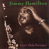 Can't Help Swingin' by Jimmy Hamilton