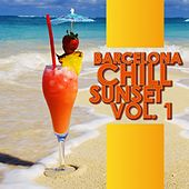 Barcelona Chill Sunset, Vol. 1 by Various Artists