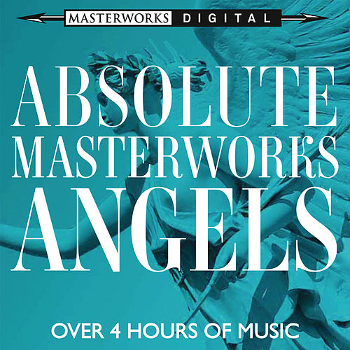 Absolute Masterworks - Angels by Various Artists