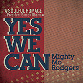 Yes We Can by Mighty Mo Rodgers