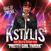 Pretty Girl Twerk (feat. Nelly & Tiffany Foxx) by Kstylis