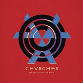 The Bones Of What You Believe by Chvrches
