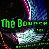 The Bounce, Step 4 (The Sound of Electro & Techno) by Various Artists