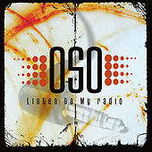 Listen to My  Radio by Oso