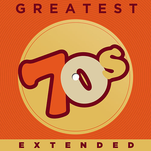 Greatest 70s Extended by Various Artists