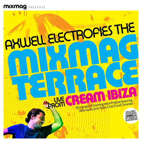 Mixmag Presents Axwell Electrofies the Mixmag Terrace by Various Artists